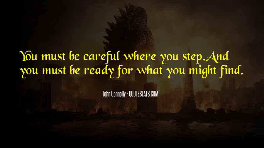 Be Careful Who You Step On On Your Way Up Quotes #1251411
