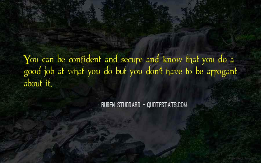 Be Confident But Not Arrogant- Quotes #1148186