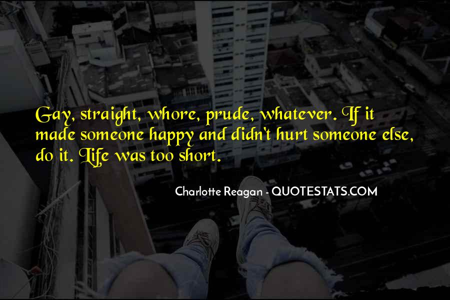 Be Happy Life Too Short Quotes #1049348
