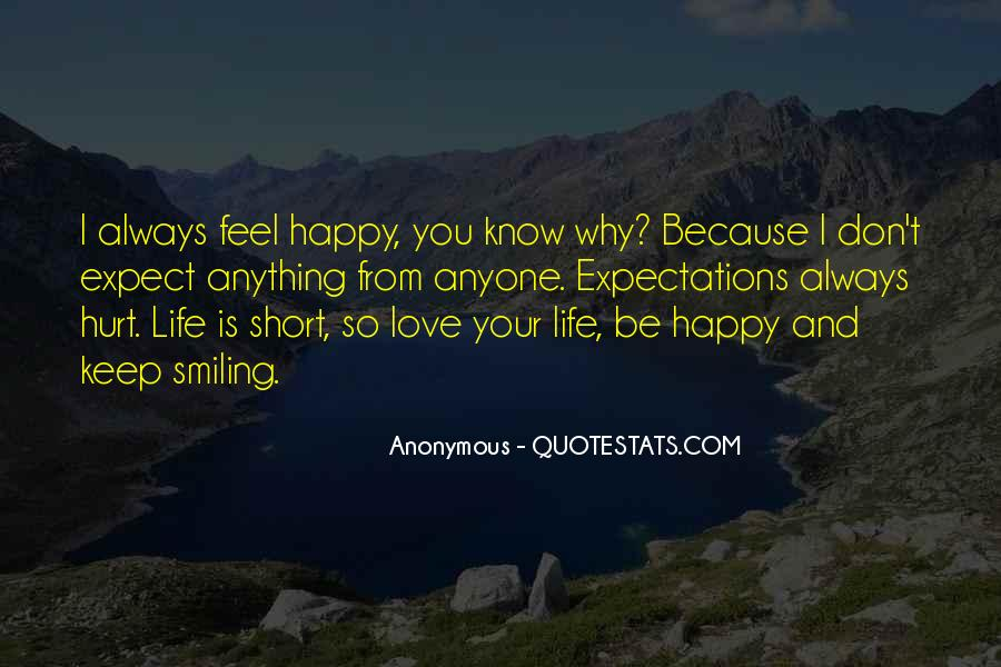 Be Happy Life Too Short Quotes #1318912