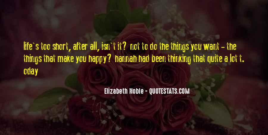 Be Happy Life Too Short Quotes #1331872
