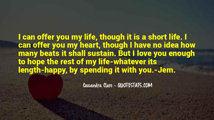 Be Happy Life Too Short Quotes #1736396