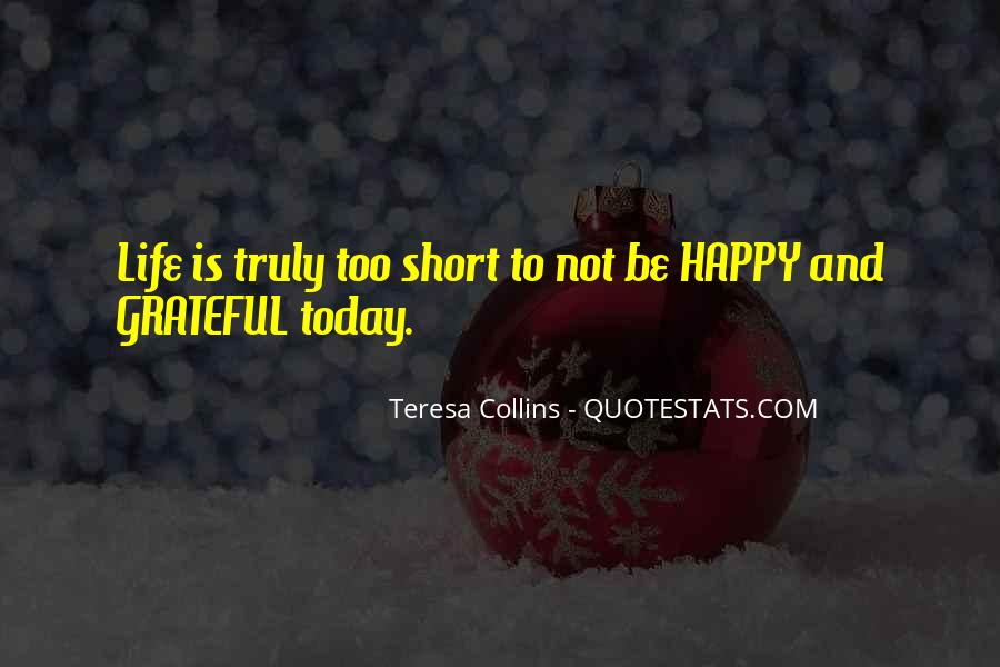 Be Happy Life Too Short Quotes #1746512