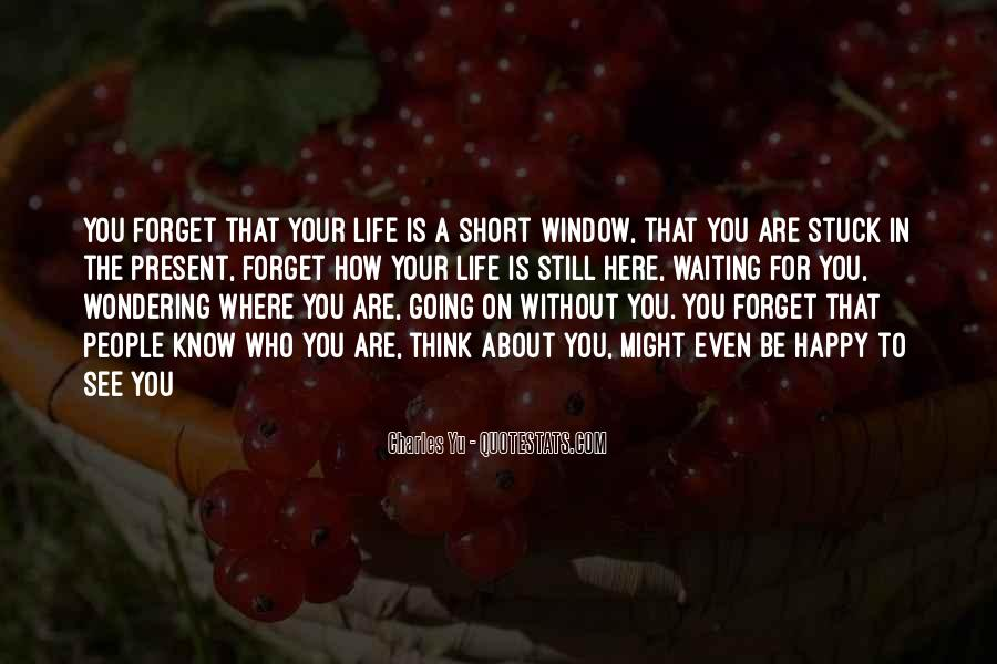 Be Happy Life Too Short Quotes #332673