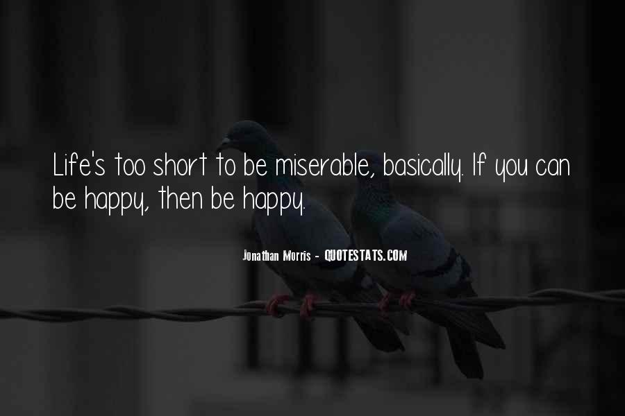 Be Happy Life Too Short Quotes #631623