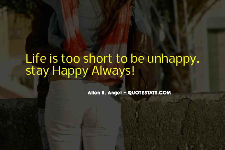 Be Happy Life Too Short Quotes #901172
