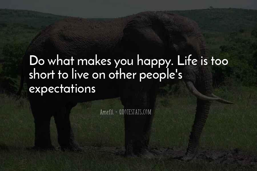 Be Happy Life Too Short Quotes #986521