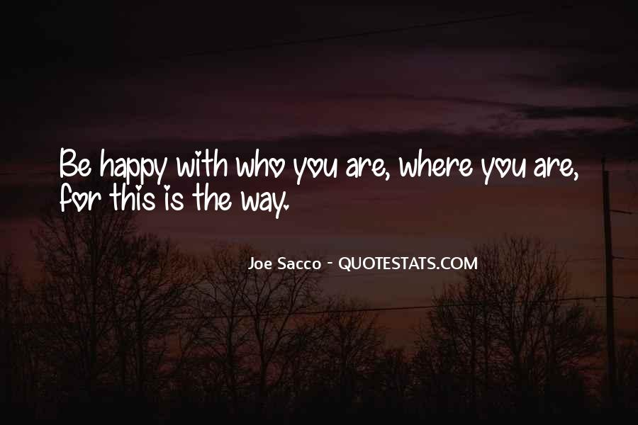 Be Happy Who You Are Quotes #1031843
