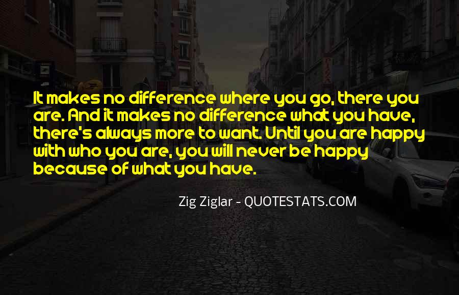 Be Happy Who You Are Quotes #1170392
