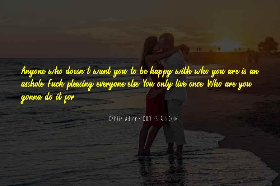 Be Happy Who You Are Quotes #1207384