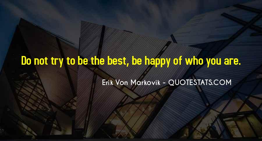 Be Happy Who You Are Quotes #188918