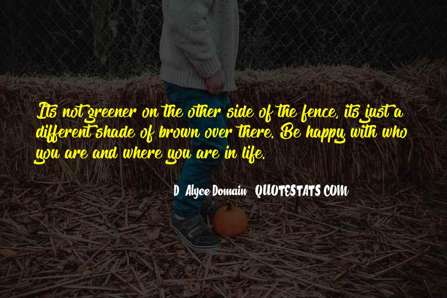 Be Happy Who You Are Quotes #238