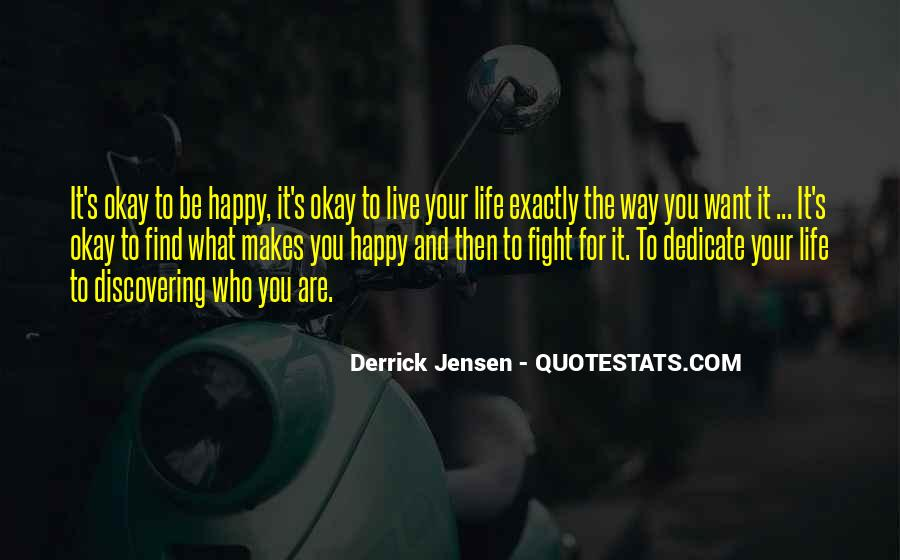 Be Happy Who You Are Quotes #267038