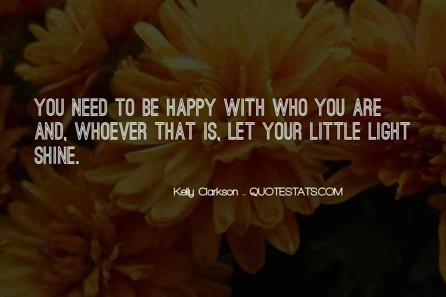 Be Happy Who You Are Quotes #316261