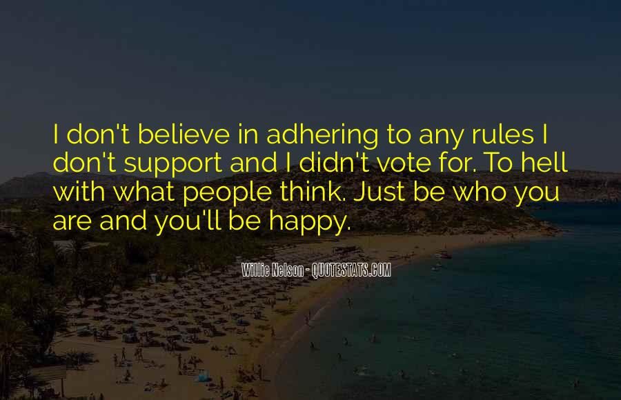 Be Happy Who You Are Quotes #537774