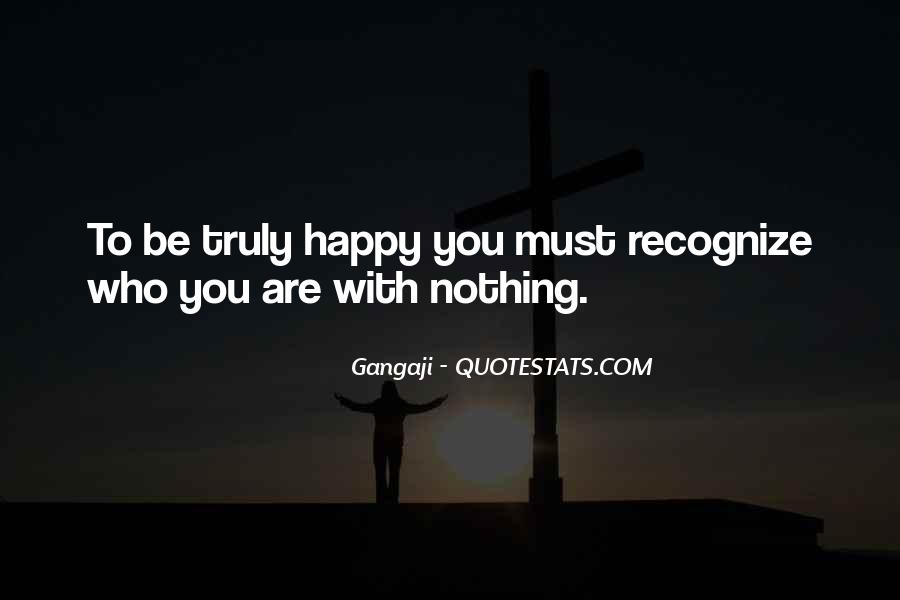 Be Happy Who You Are Quotes #73859