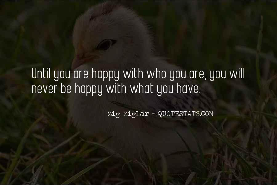 Be Happy Who You Are Quotes #771325