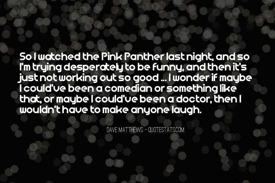 Be Like Funny Quotes #69852