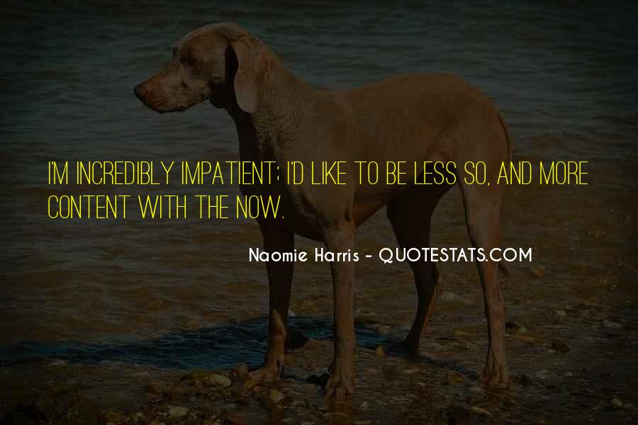 Be More With Less Quotes #1014457