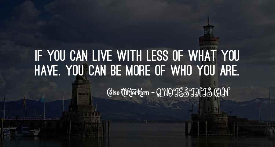 Be More With Less Quotes #531306