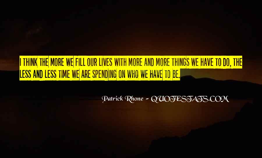Be More With Less Quotes #856159