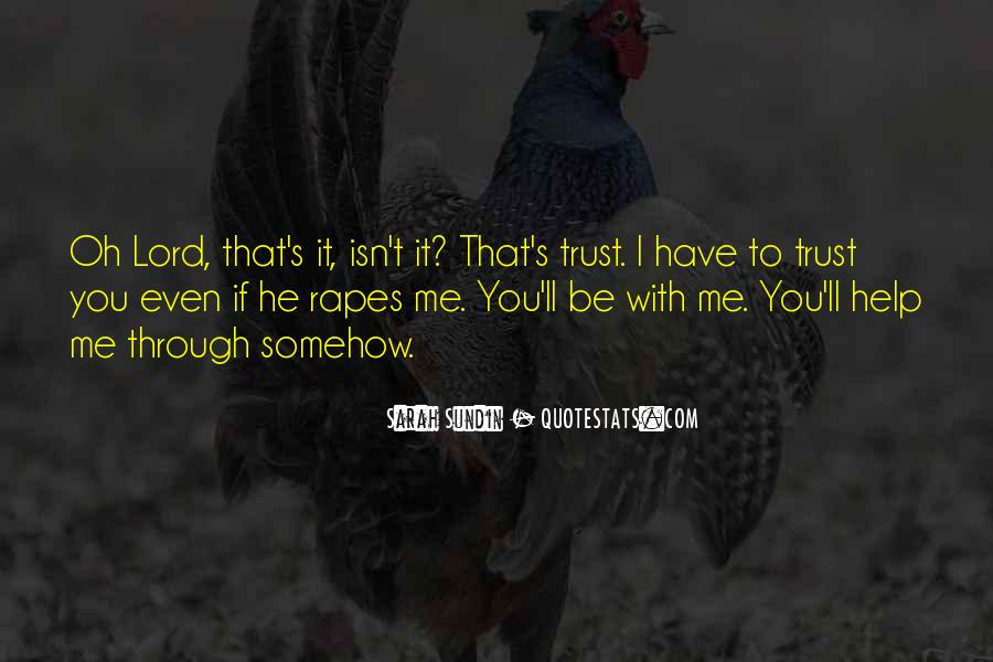 Be With Me Lord Quotes #1656933