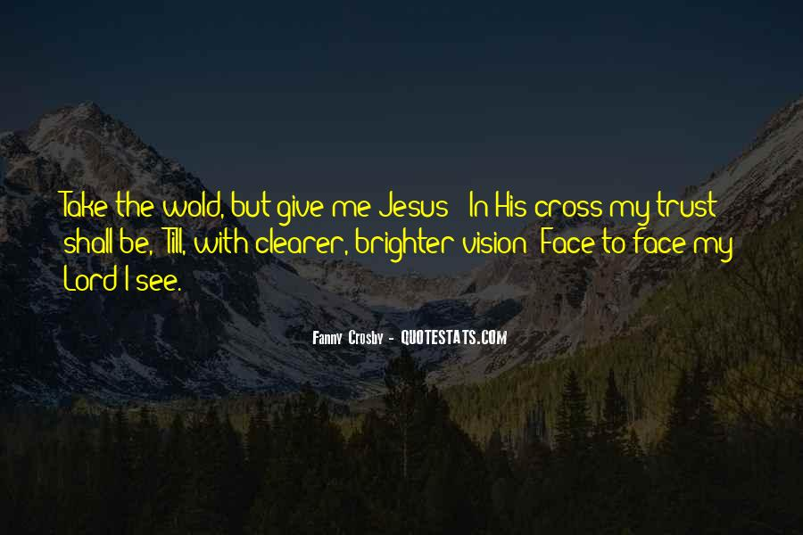 Be With Me Lord Quotes #437359