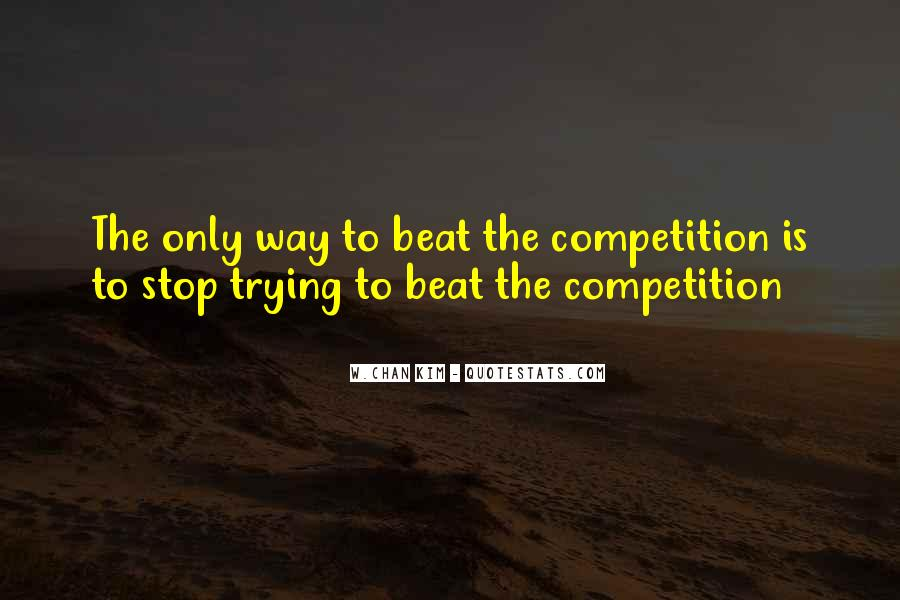 Beat The Competition Quotes #1063779