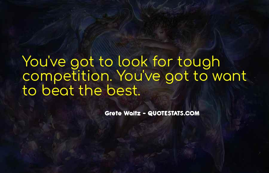Beat The Competition Quotes #1779553