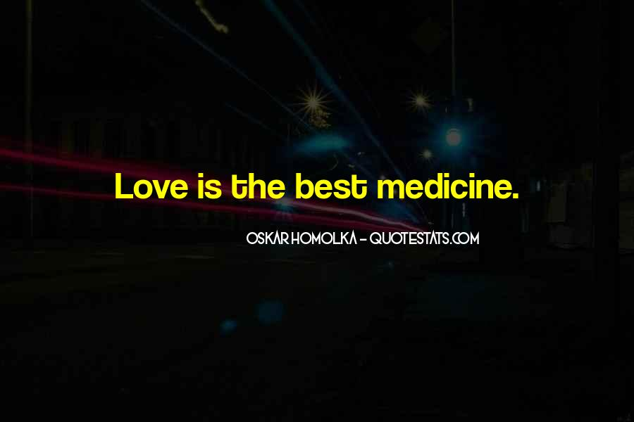Quotes About Medicine Inspirational #1482624