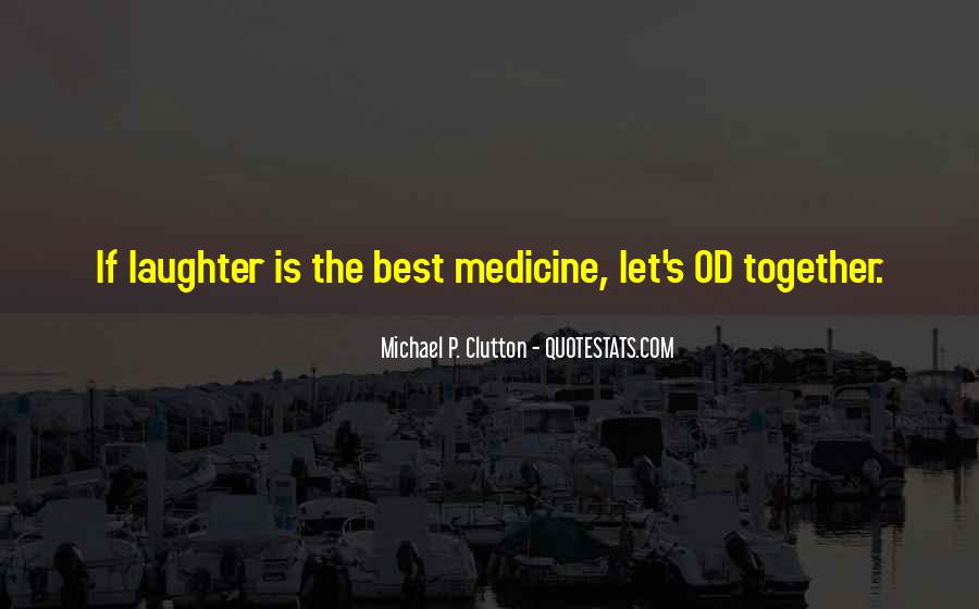 Quotes About Medicine Inspirational #1760236