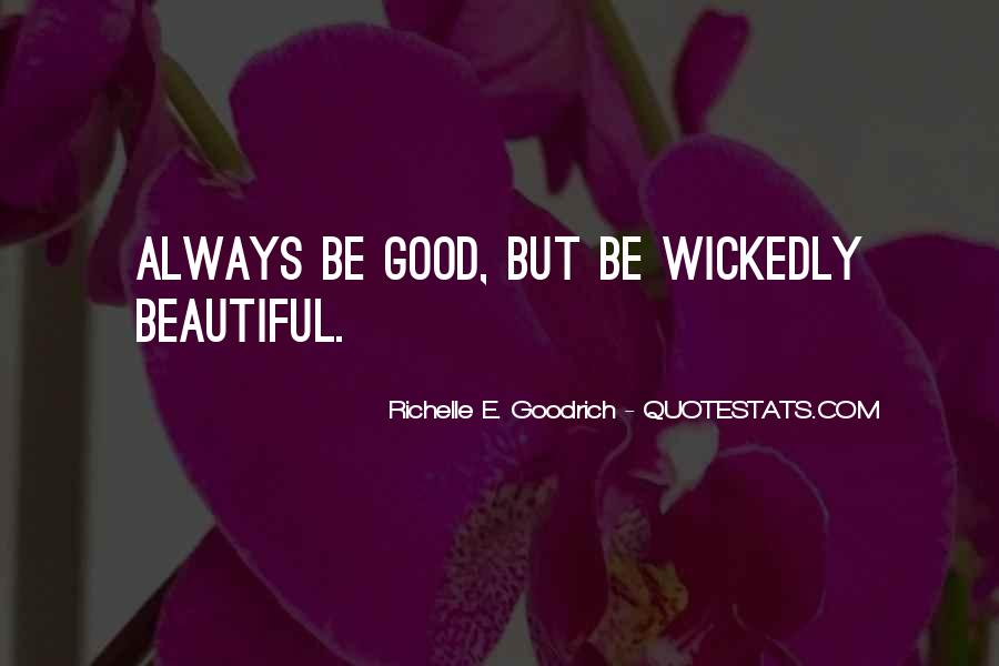 Beautiful Things Are Not Always Good Quotes #1323806