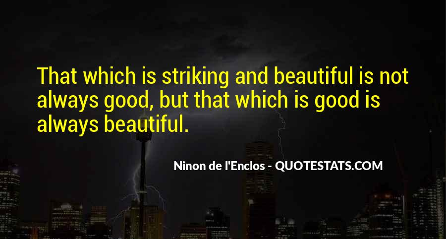 Beautiful Things Are Not Always Good Quotes #253635