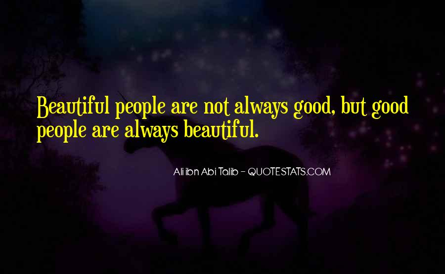Beautiful Things Are Not Always Good Quotes #388161
