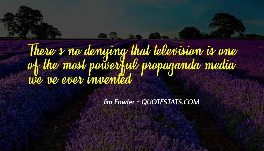 Quotes About Media Propaganda #5138