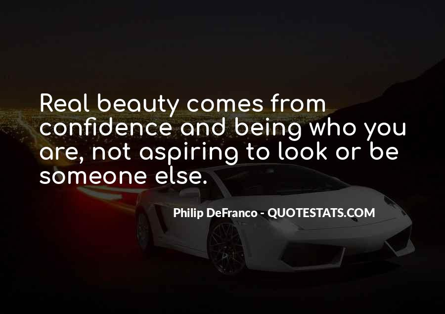 Beauty Comes From Confidence Quotes #24326