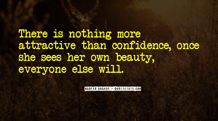 Beauty Comes From Confidence Quotes #510597