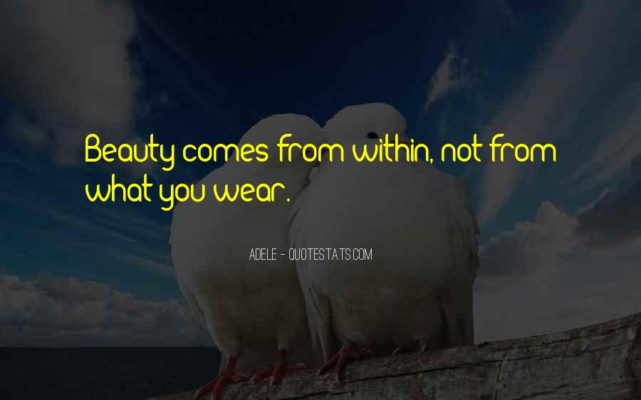 Beauty Comes Within Quotes #1566667