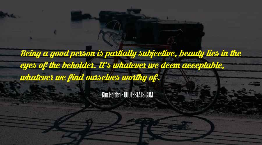 Beauty Is Subjective Quotes #1408648