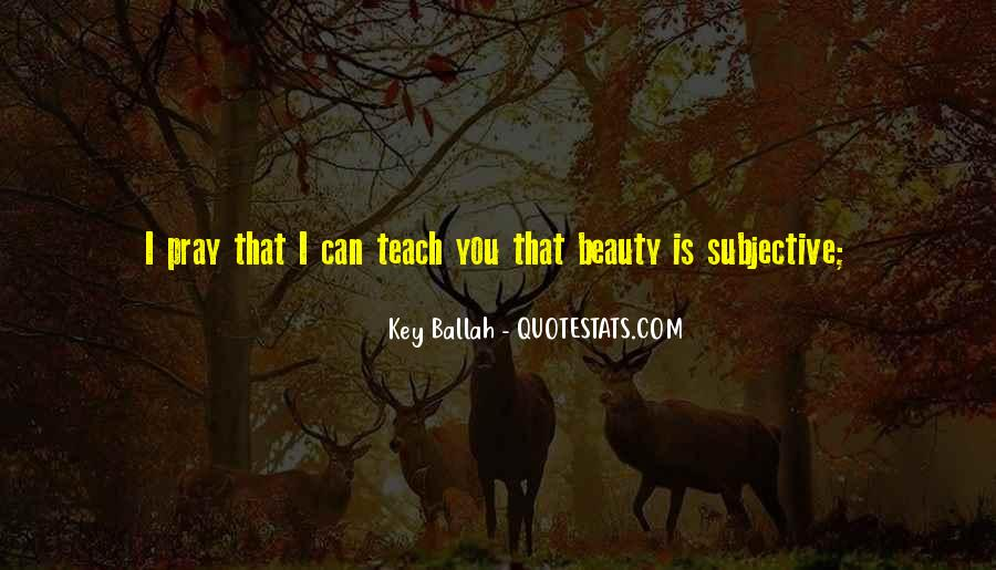 Beauty Is Subjective Quotes #517142