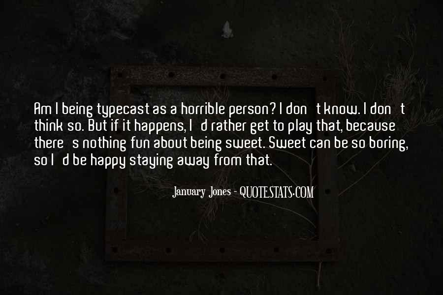 Because I Am Happy Quotes #1011433