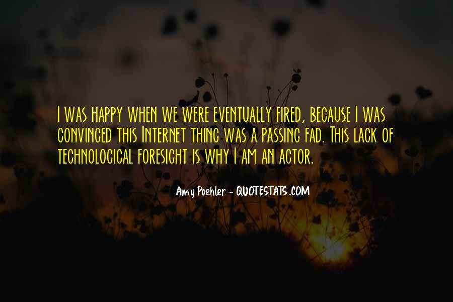 Because I Am Happy Quotes #1073636