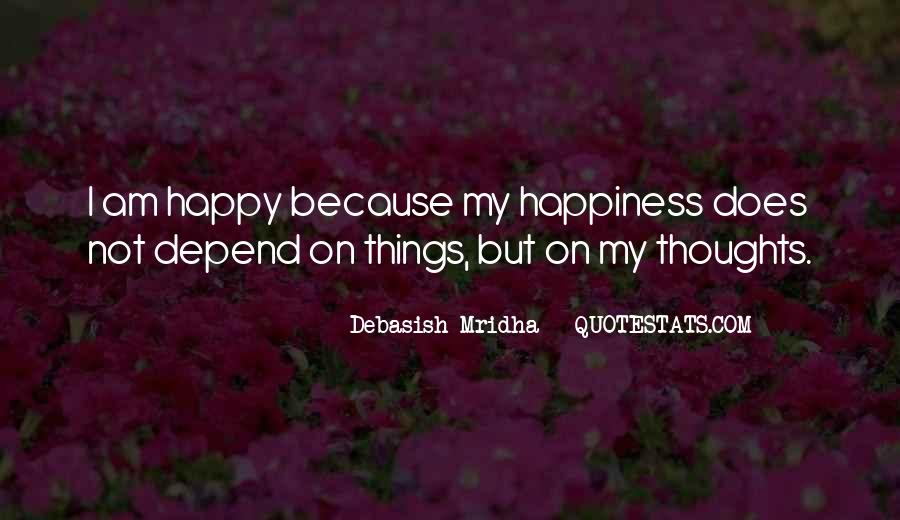 Because I Am Happy Quotes #1088529