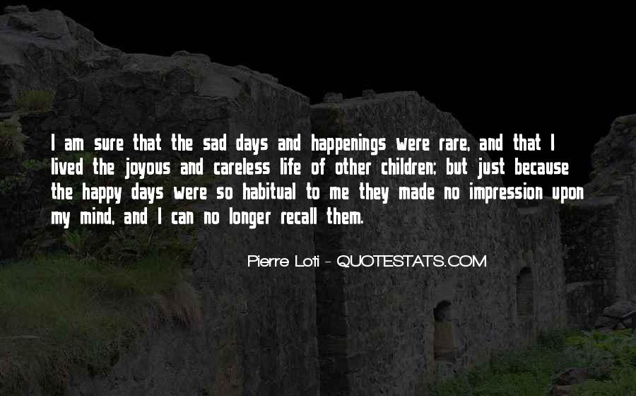 Because I Am Happy Quotes #1117069