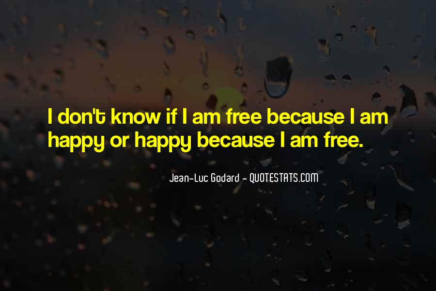 Because I Am Happy Quotes #1155452