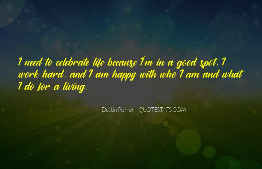 Because I Am Happy Quotes #1300284