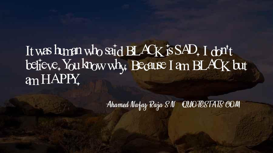Because I Am Happy Quotes #1316823