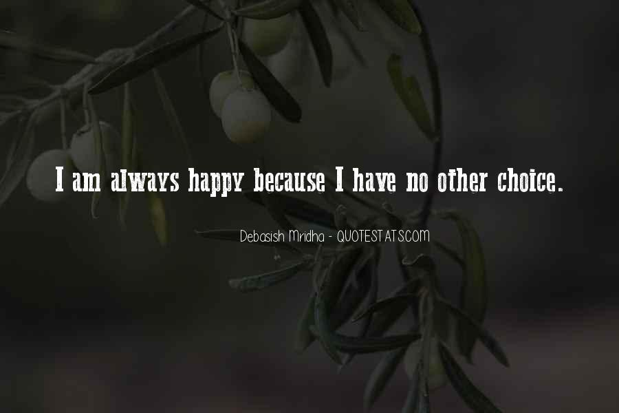 Because I Am Happy Quotes #1366689