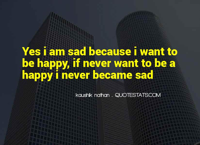 Because I Am Happy Quotes #1410454