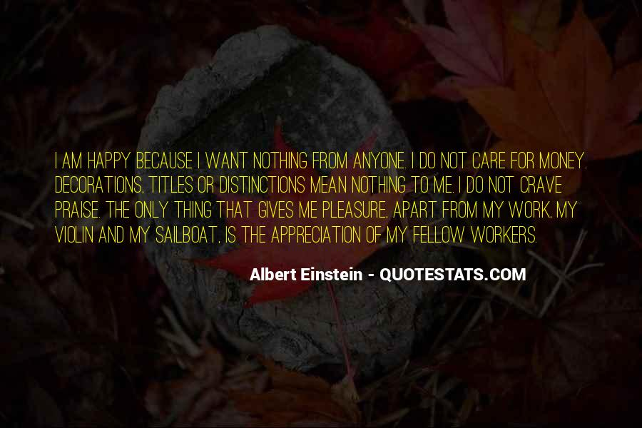 Because I Am Happy Quotes #1481478